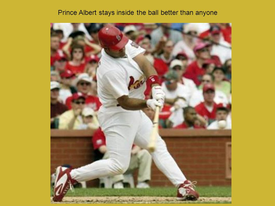 Prince Albert stays inside the ball better than anyone