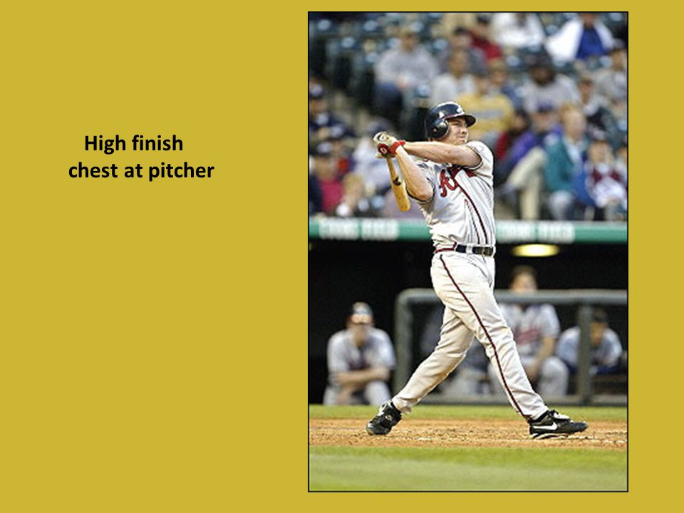 High finish chest at pitcher