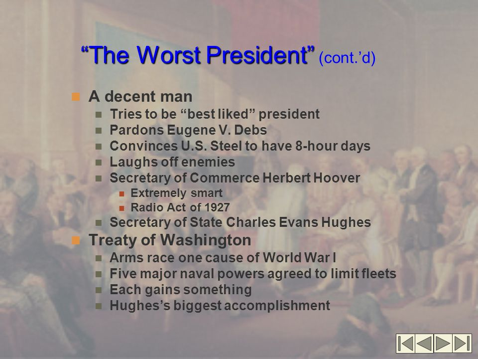 The Worst President The Worst President (cont.'d) A decent man Tries to be best liked president Pardons Eugene V.