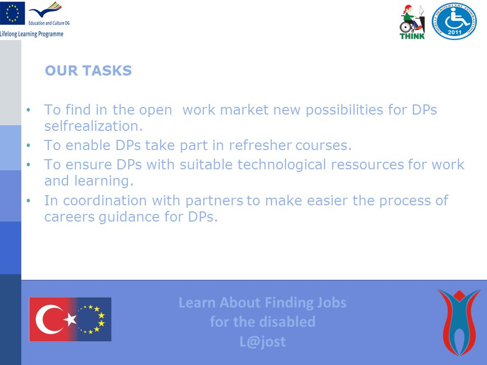 OUR TASKS To find in the open work market new possibilities for DPs selfrealization.