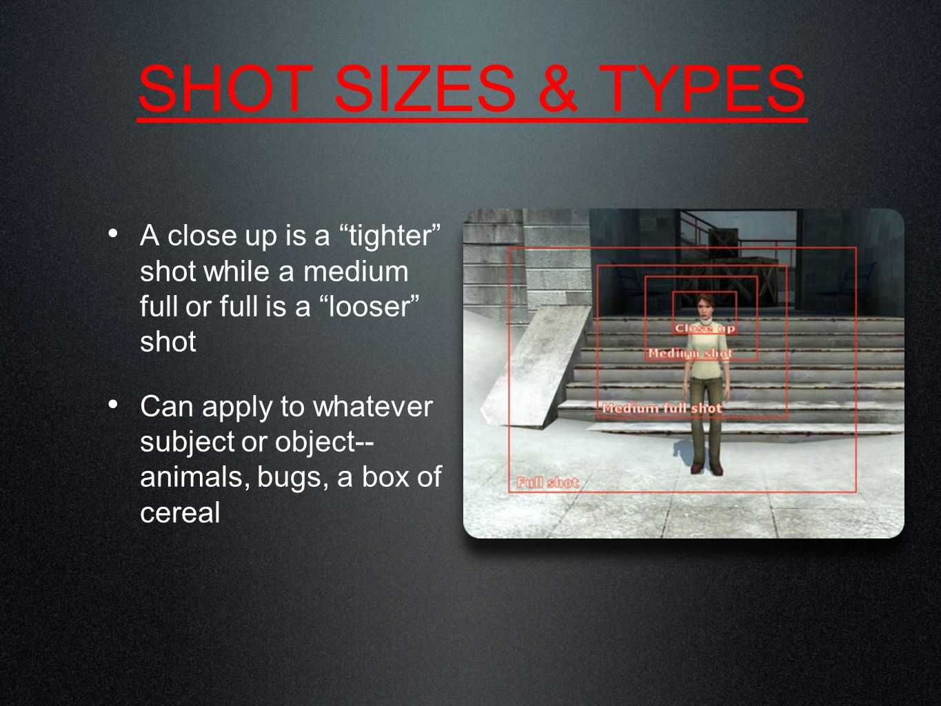 Cut In (CI) A shot of an object in the scene that is within the action Ex--hand pulling a gun from a drawer, or hands typing a letter