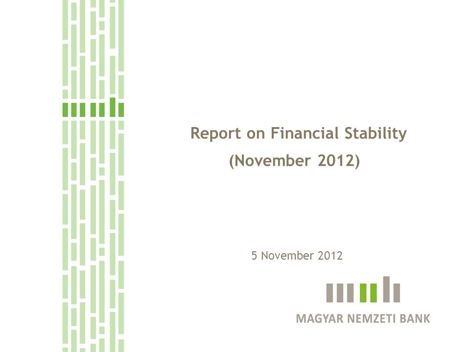 Report on Financial Stability (November 2012) 5 November 2012