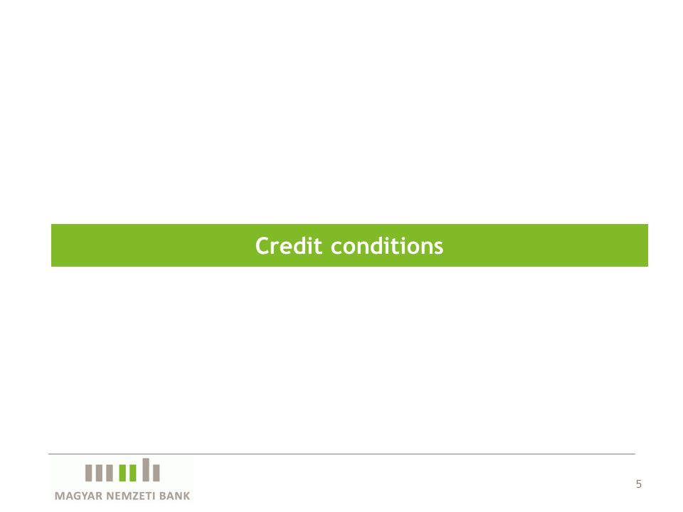 Credit conditions 5