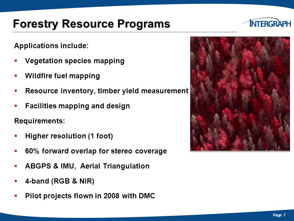 Page 18 DMC Applications Suitable for deployment on:  NAIP  IFTN (all proposed resolutions)  Forest resource mapping  Any other large area programs  Also capable of large scale mapping  Versatility!