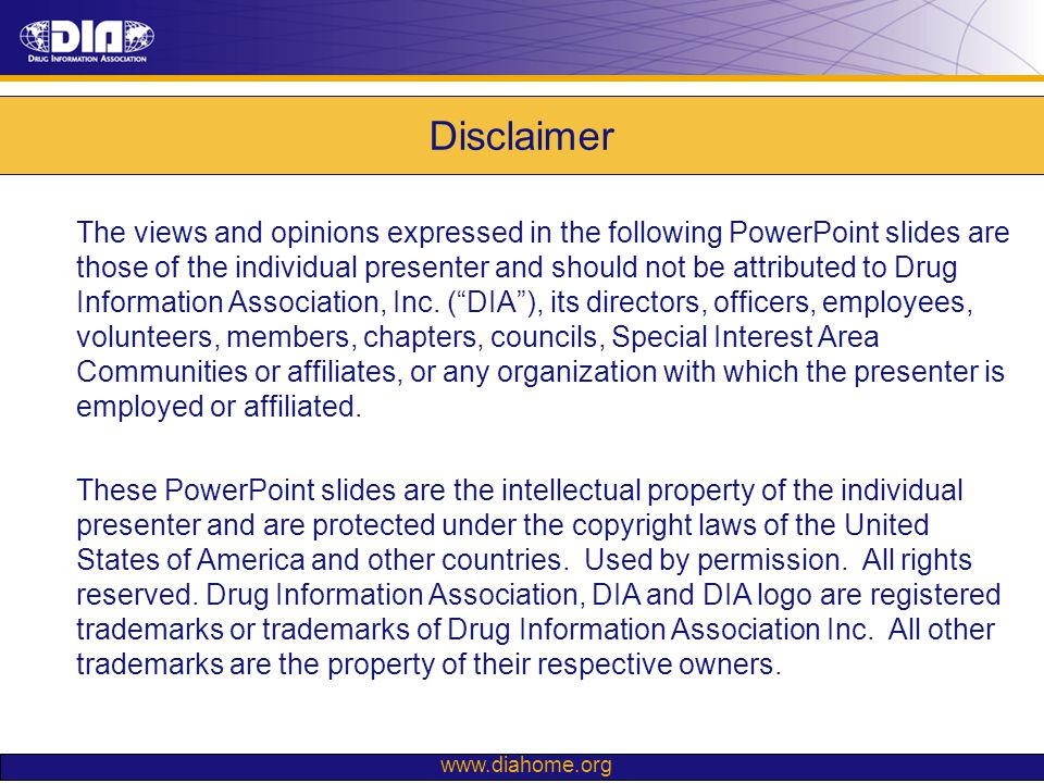 www.diahome.org The views and opinions expressed in the following PowerPoint slides are those of the individual presenter and should not be attributed