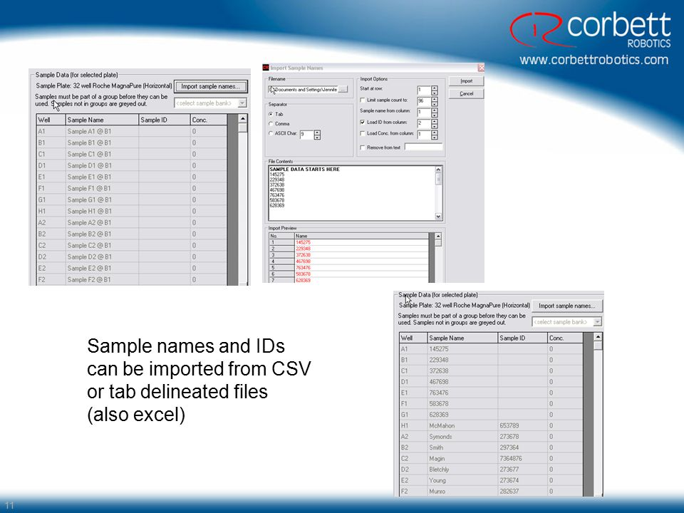11 Sample names and IDs can be imported from CSV or tab delineated files (also excel)