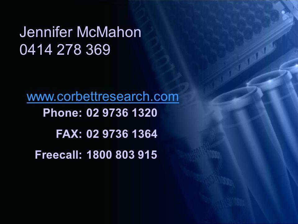 17 Jennifer McMahon 0414 278 369 Phone:02 9736 1320 FAX:02 9736 1364 Freecall:1800 803 915 www.corbettresearch.com