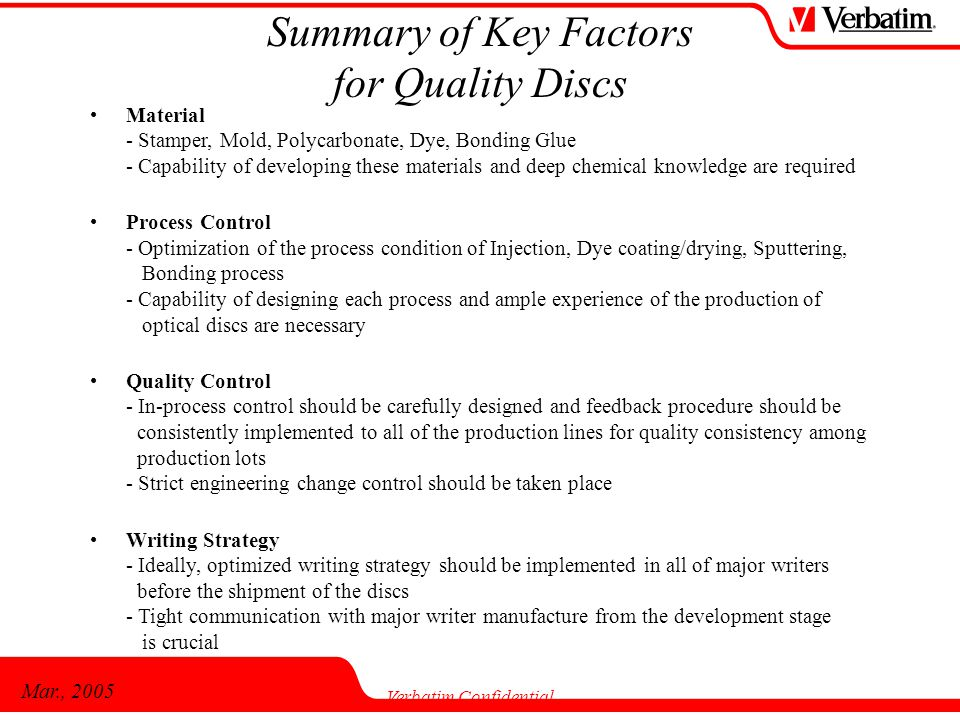 Mar., 2005 Verbatim Confidential Summary of Key Factors for Quality Discs Material - Stamper, Mold, Polycarbonate, Dye, Bonding Glue - Capability of d