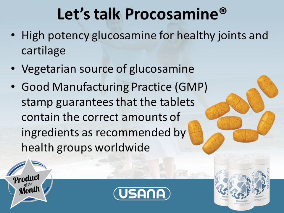 Let's talk Procosamine® High potency glucosamine for healthy joints and cartilage Vegetarian source of glucosamine Good Manufacturing Practice (GMP) stamp guarantees that the tablets contain the correct amounts of ingredients as recommended by health groups worldwide