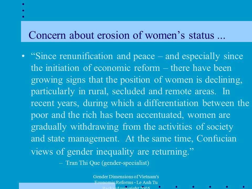 "Gender Dimensions of Vietnam's Economic Reforms - Le Anh Tu Packard copyright 2005 Concern about erosion of women's status... ""Since renunification an"