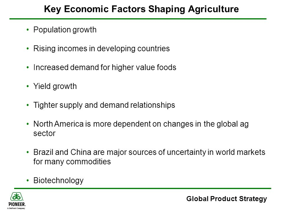 Global Product Strategy Positioned to Capture Value Consumers 2001-2005: Solid top line and bottom line growth 2006-2010: Pipeline delivers expanded market, value and growth Food Feed Bio-fuels Bio-materials Value Capture Pioneer: $2.8B Revenue Solae: $1.1B Revenue Crop Protection: $2.3B Revenue Input Providers Growers Grain Processors End User Mfg.