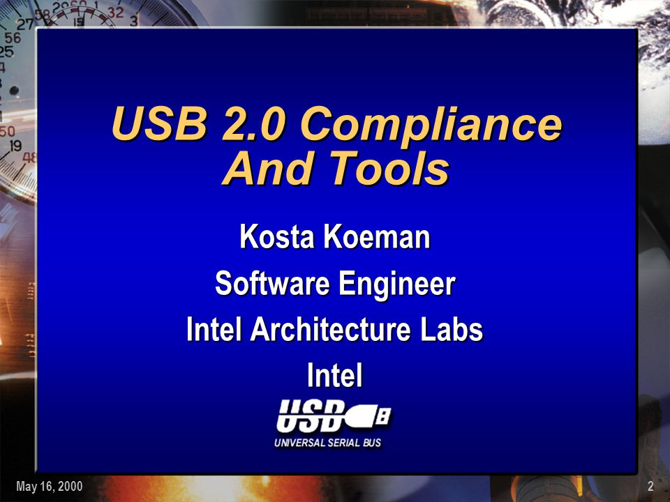 2 USB 2.0 Compliance And Tools Kosta Koeman Software Engineer Intel Architecture Labs Intel