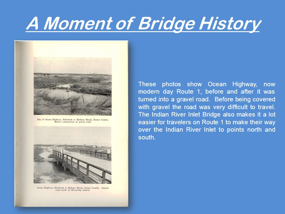 A Moment of Bridge History These photos show Ocean Highway, now modern day Route 1, before and after it was turned into a gravel road.
