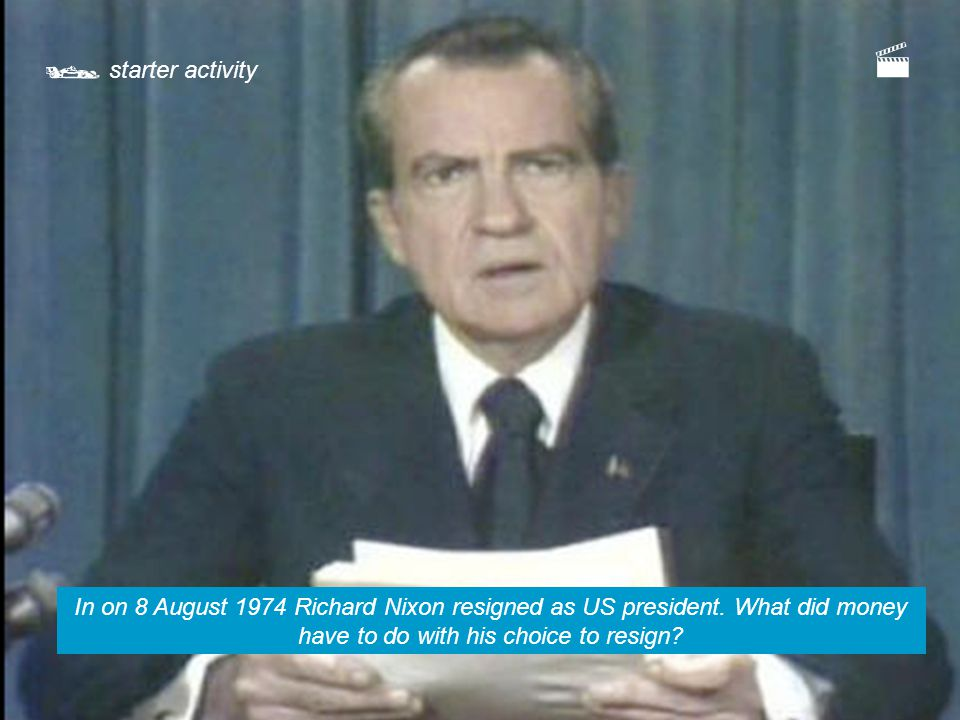  starter activity In on 8 August 1974 Richard Nixon resigned as US president.