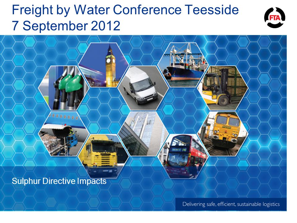 Freight by Water Conference Teesside 7 September 2012 Sulphur Directive Impacts
