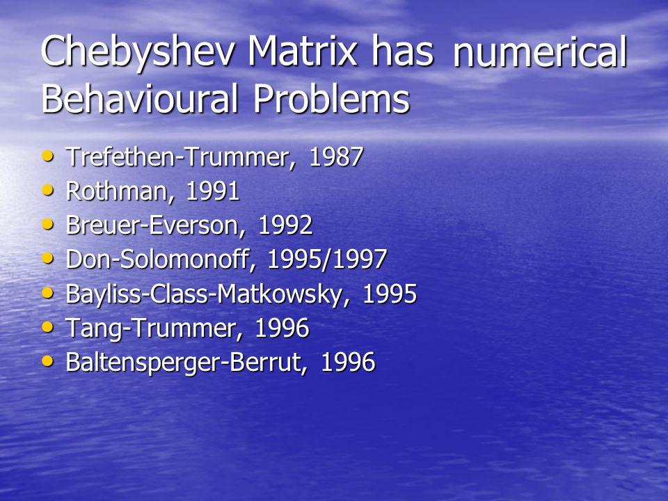 Chebyshev Differentiation Differentiation Matrix: x k = cos(k  /N)