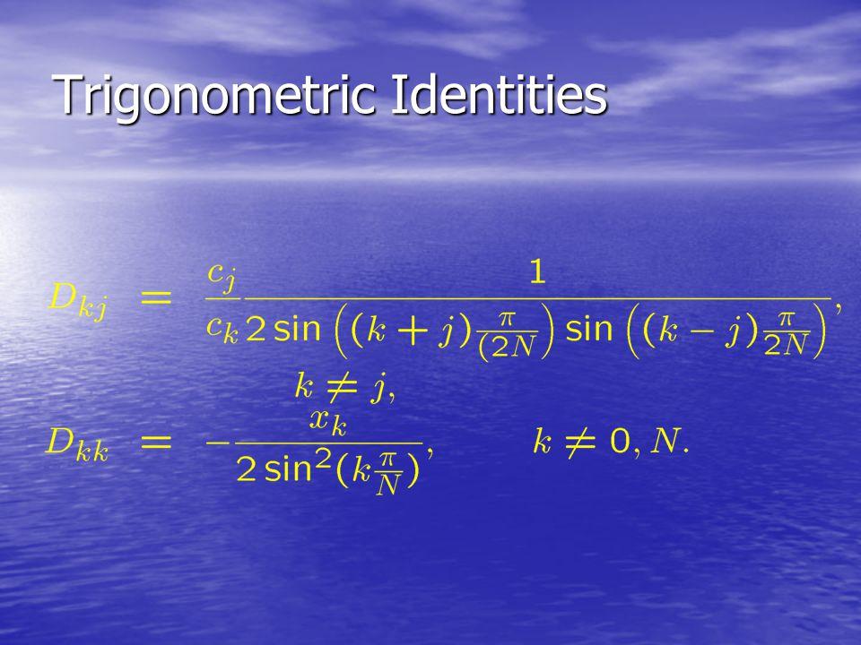 Chebyshev Differentiation Matrix Original Formulas : Cancellation! x k = cos(k  /N)