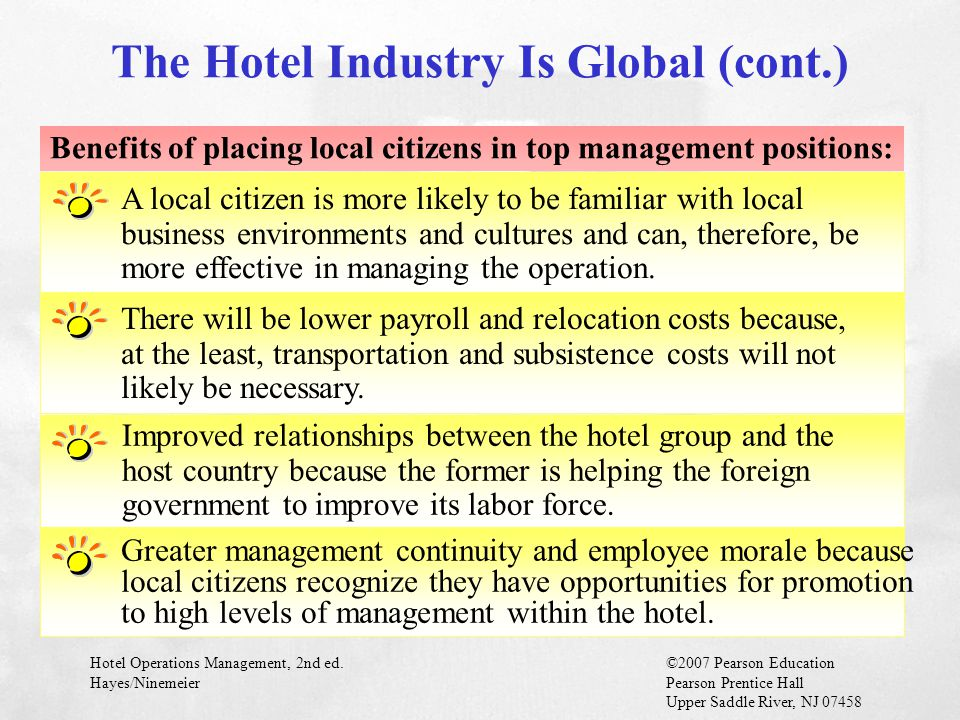 Hotel Operations Management, 2nd ed.©2007 Pearson Education Hayes/NinemeierPearson Prentice Hall Upper Saddle River, NJ 07458 A local citizen is more