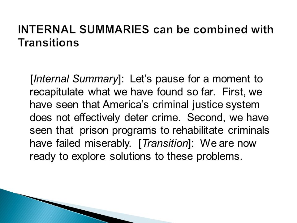 [Internal Summary]: Let's pause for a moment to recapitulate what we have found so far. First, we have seen that America's criminal justice system doe