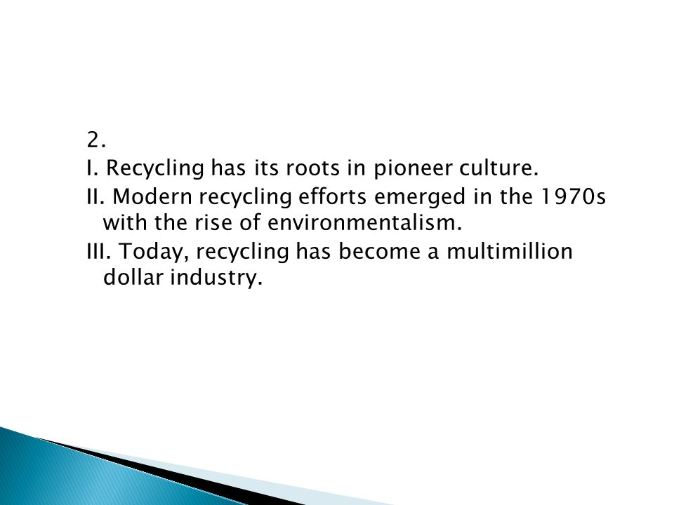 2. I. Recycling has its roots in pioneer culture.