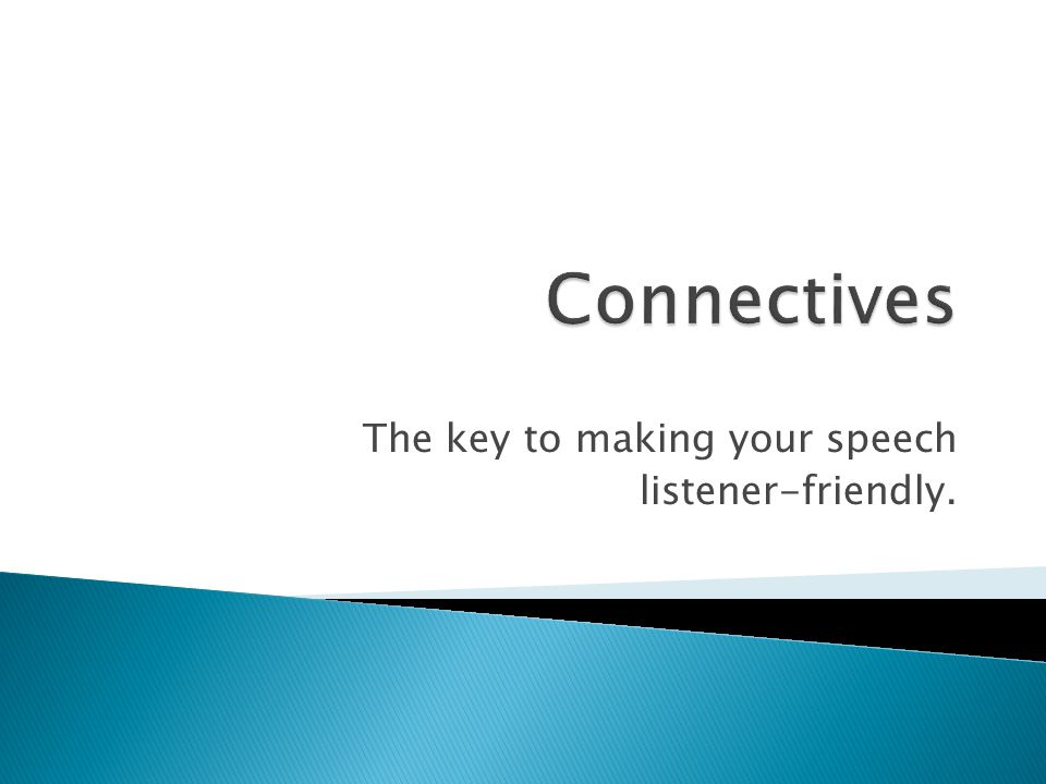 The key to making your speech listener-friendly.