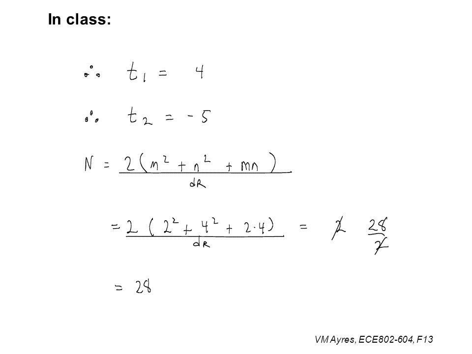 VM Ayres, ECE802-604, F13 In class: