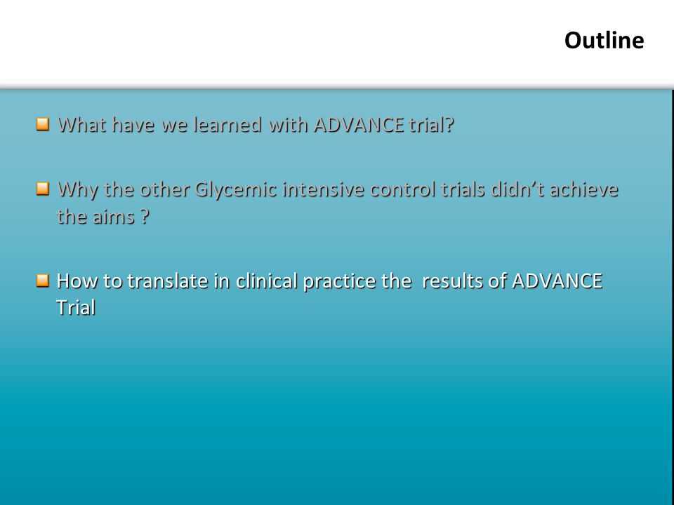 Outline What have we learned with ADVANCE trial.