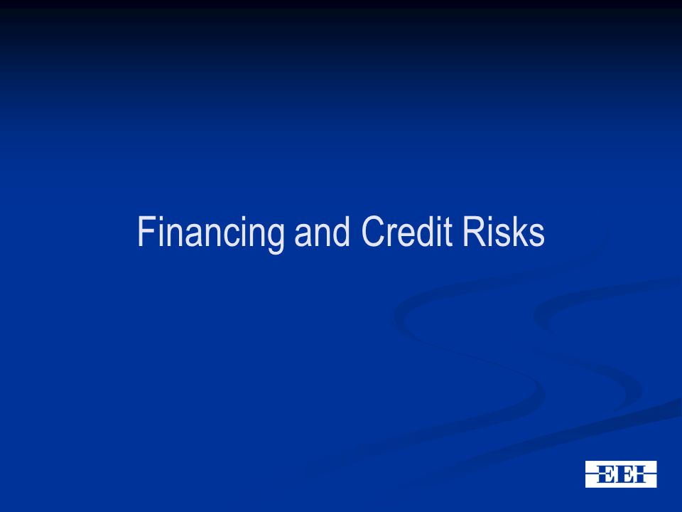 Financing and Credit Risks