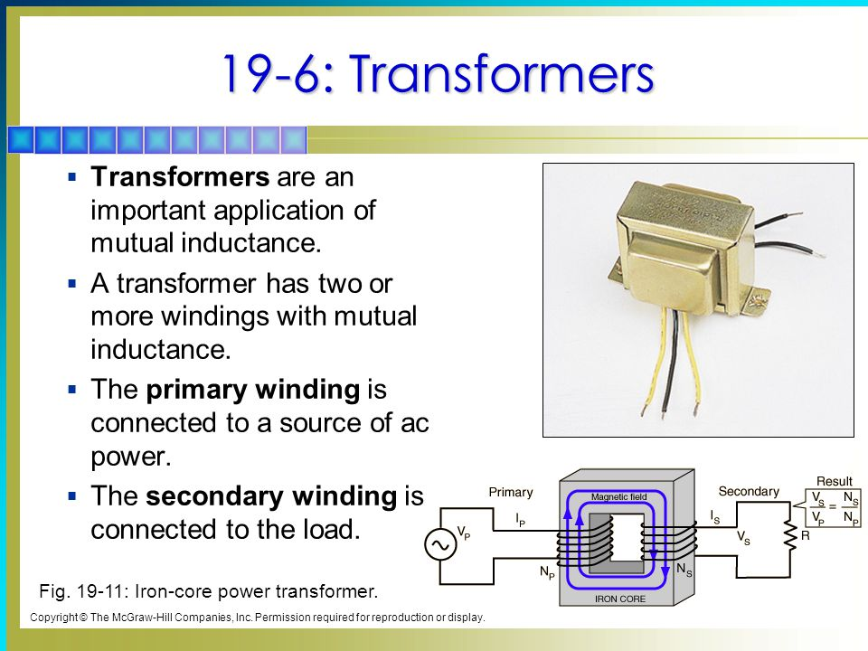 19-6: Transformers  Transformers are an important application of mutual inductance.