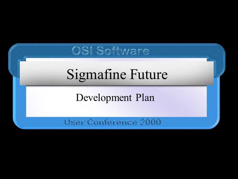 Sigmafine Future Development Plan