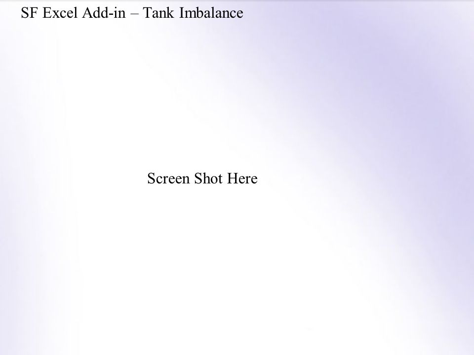 SF Excel Add-in – Tank Imbalance Screen Shot Here