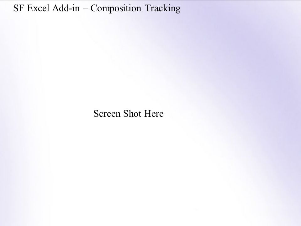 SF Excel Add-in – Composition Tracking Screen Shot Here