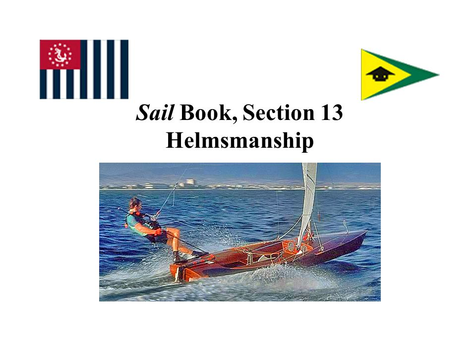 Sail Book, Section 13 Helmsmanship