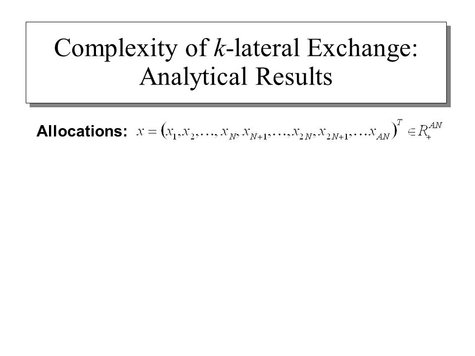 Complexity of k-lateral Exchange: Analytical Results Allocations: