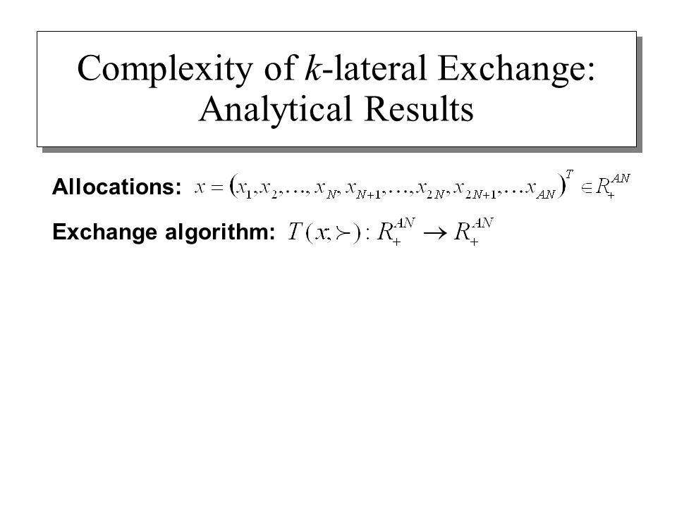Exchange algorithm: Complexity of k-lateral Exchange: Analytical Results