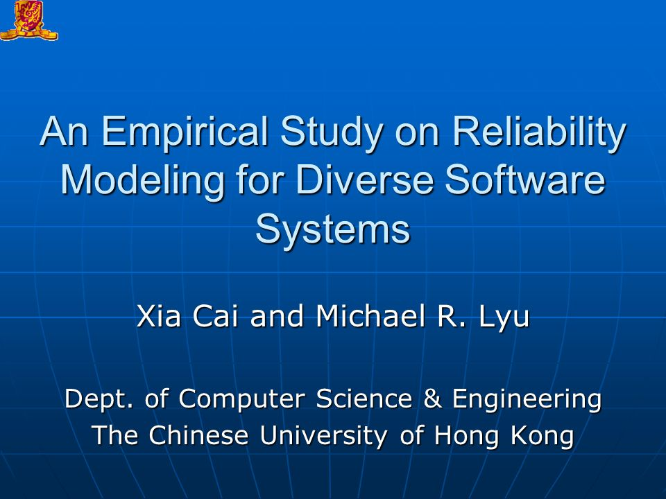 An Empirical Study on Reliability Modeling for Diverse Software Systems Xia Cai and Michael R.