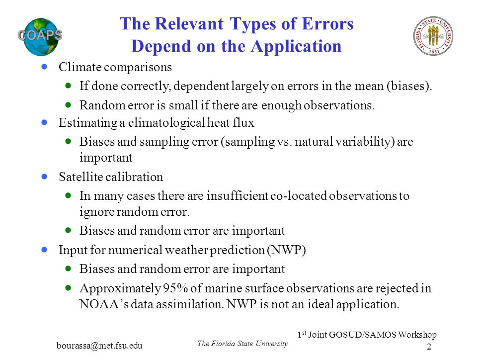 bourassa@met.fsu.edu 1 st Joint GOSUD/SAMOS Workshop The Florida State University 2 The Relevant Types of Errors Depend on the Application  Estimatin