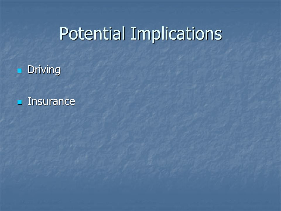 Potential Implications Driving Driving Insurance Insurance