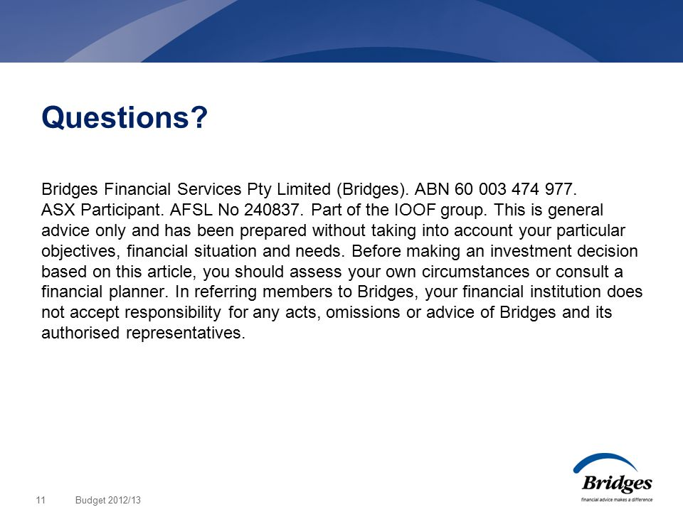 Questions. Bridges Financial Services Pty Limited (Bridges).