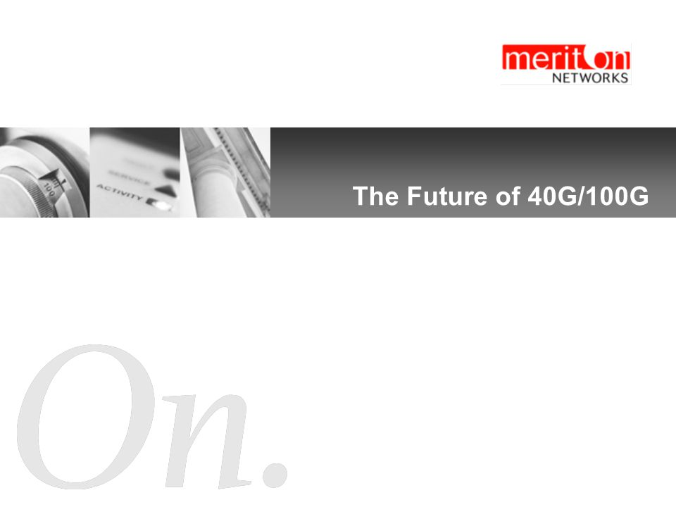The Future of 40G/100G