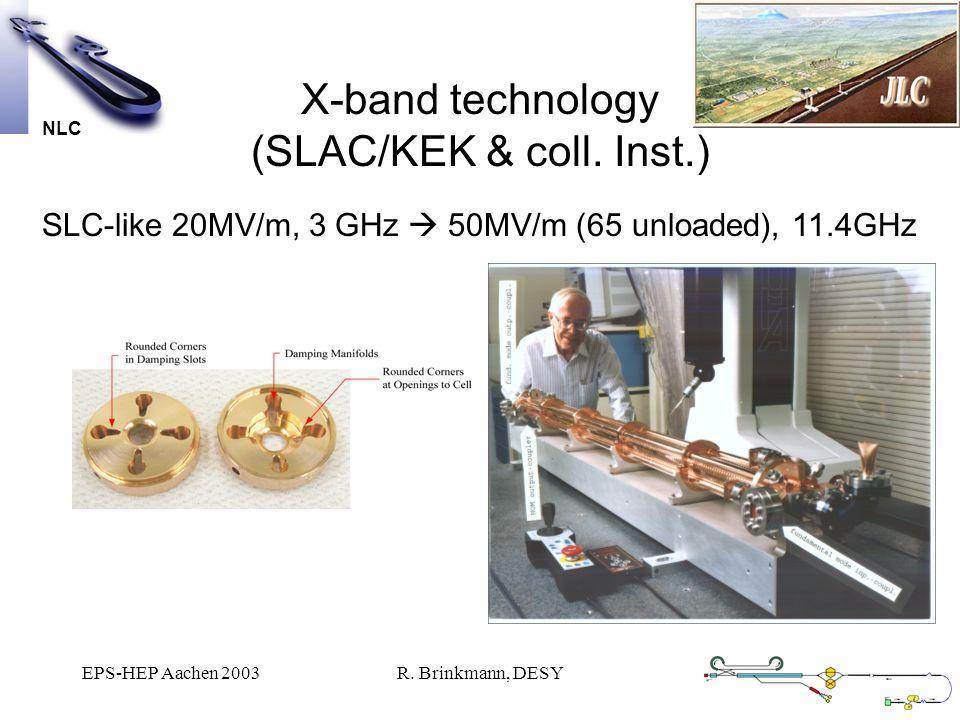 EPS-HEP Aachen 2003R. Brinkmann, DESY X-band technology (SLAC/KEK & coll.