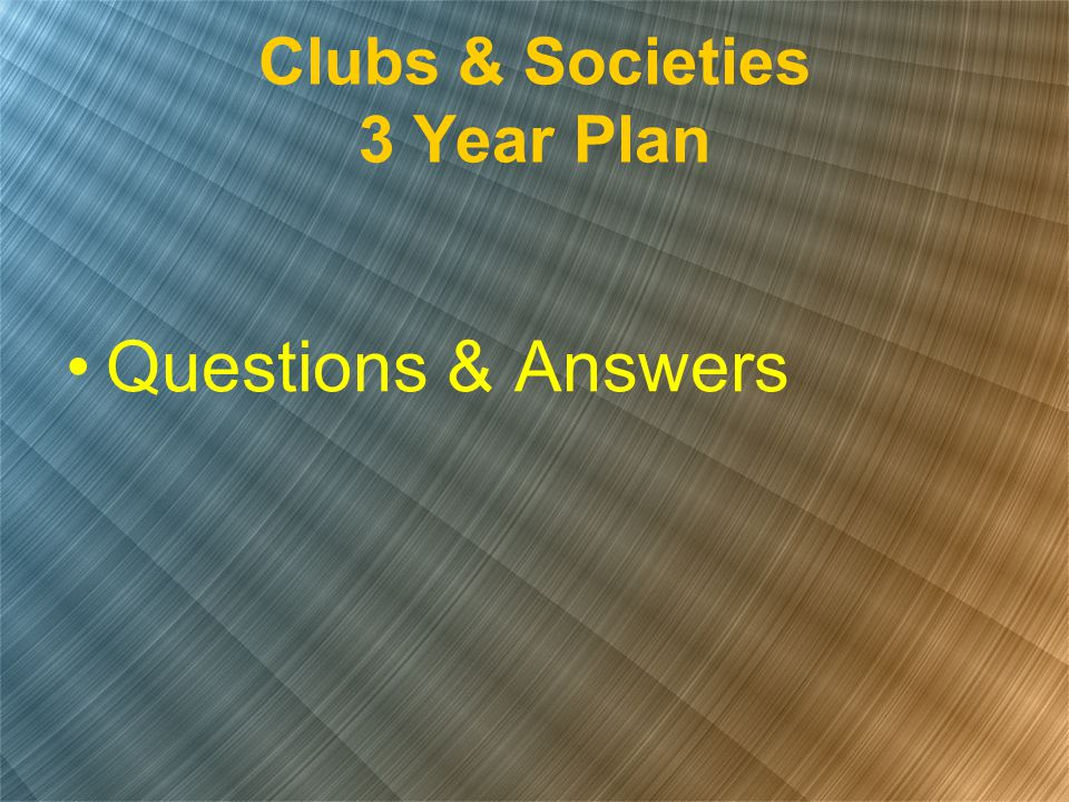 Clubs & Societies 3 Year Plan Questions & Answers