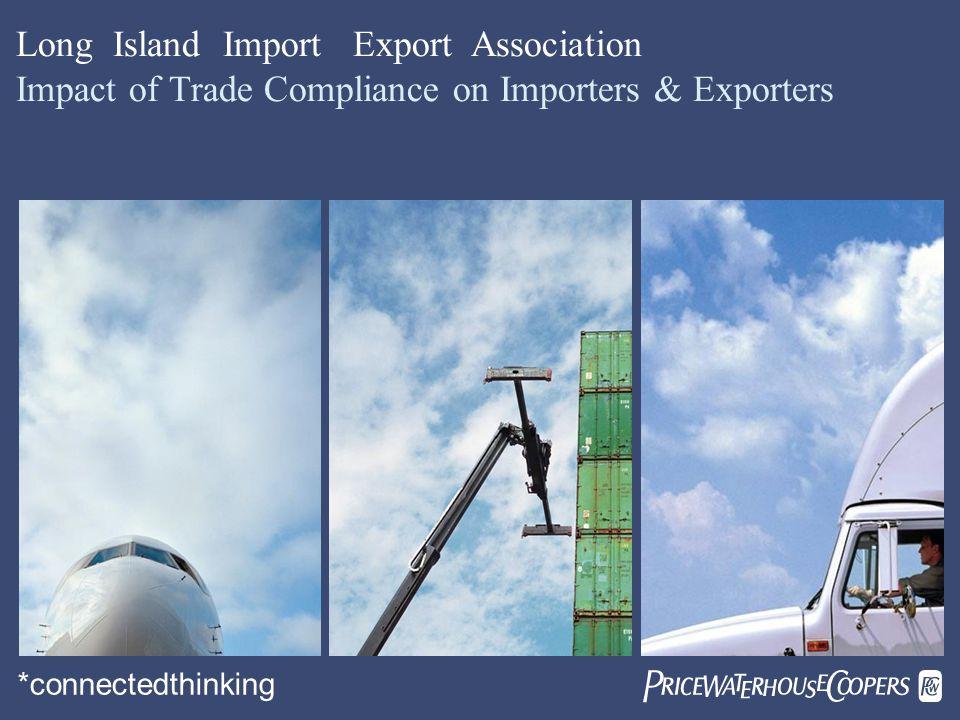 CTPAT 10 + 2 Proposal AEO (Authorized Economic Operator – EU Program) FTA Compliance (Free Trade Agreement) Topics to Be Discussed