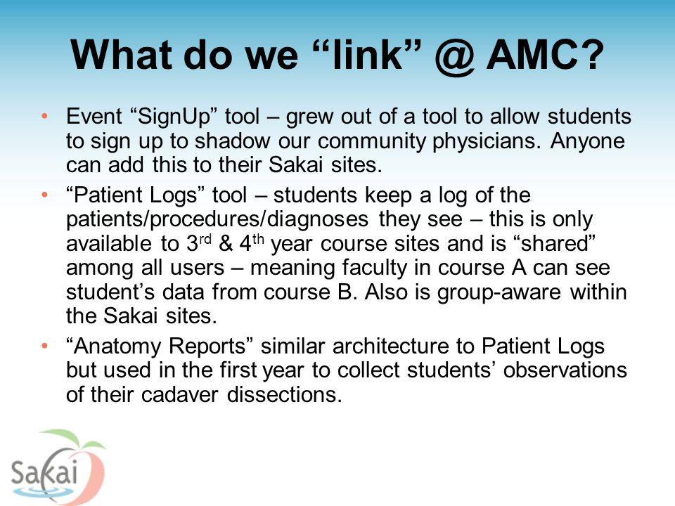 "What do we ""link"" @ AMC? Event ""SignUp"" tool – grew out of a tool to allow students to sign up to shadow our community physicians. Anyone can add this"