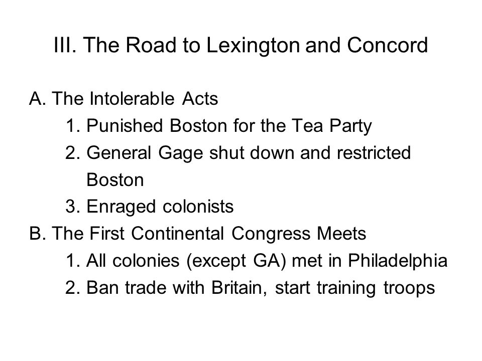 III. The Road to Lexington and Concord A. The Intolerable Acts 1.