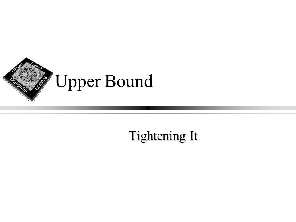 Upper Bound Tightening It