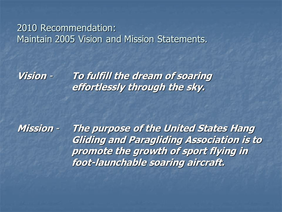 2010 Recommendation: Maintain 2005 Vision and Mission Statements.