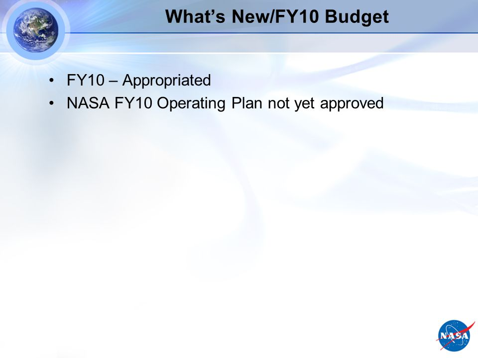 What's New/FY10 Budget FY10 – Appropriated NASA FY10 Operating Plan not yet approved