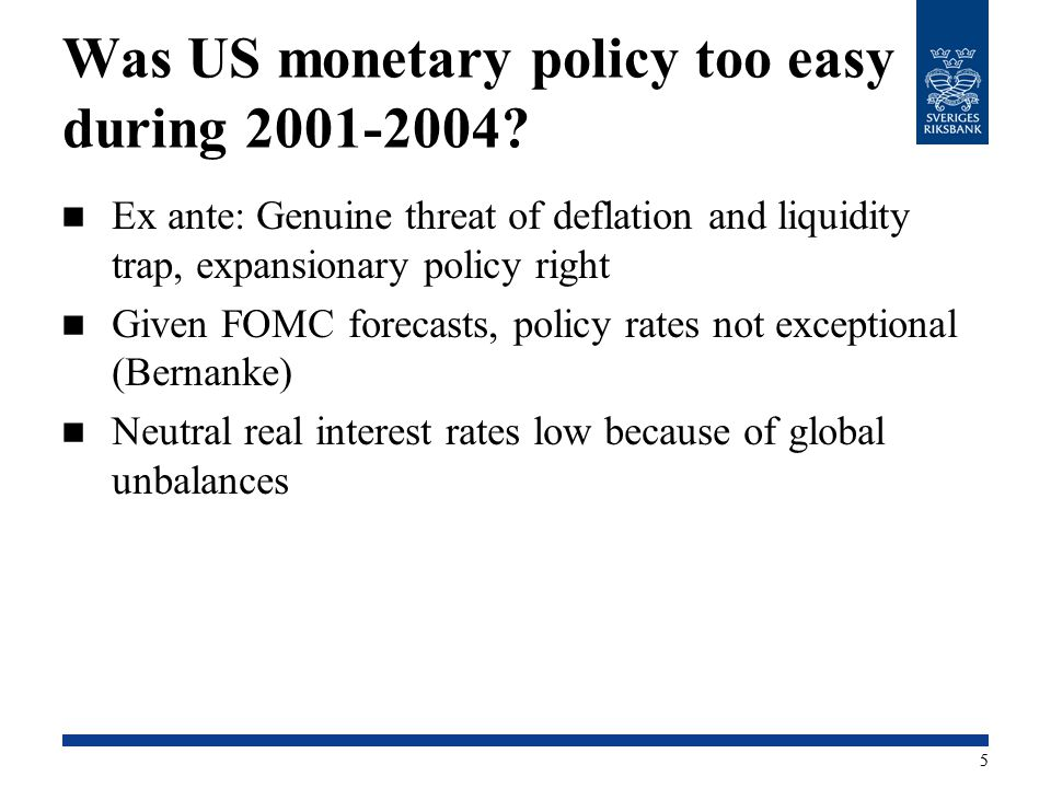 Was US monetary policy too easy during 2001-2004? Ex ante: Genuine threat of deflation and liquidity trap, expansionary policy right Given FOMC foreca