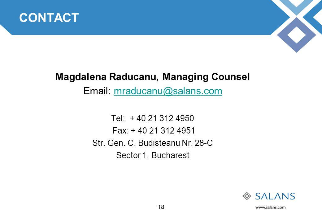 18 CONTACT Magdalena Raducanu, Managing Counsel Email: mraducanu@salans.commraducanu@salans.com Tel: + 40 21 312 4950 Fax: + 40 21 312 4951 Str.